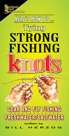 HERE'S HOW TO TYING STRONG FISHING KNOTS by Bill Herzog