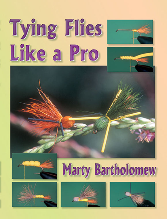 Gently used-TYING FLIES LIKE A PRO by Marty Bartholomew