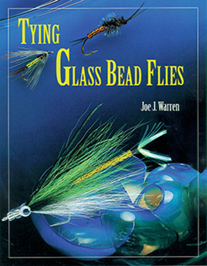 50% off-Gently used-TYING GLASS-BEAD FLIES by Joe J. Warren