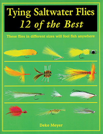 50% off-Gently used- TYING SALTWATER FLIES, 12 of the BEST by Deke Meyer