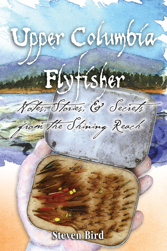 UPPER COLUMBIA FLY-FISHER by Steven Bird