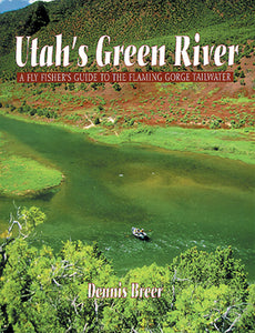 Gently used- UTAH'S GREEN RIVER: A FLYFISHERS GUIDE TO THE FLAMING GEORGE TAILWATER