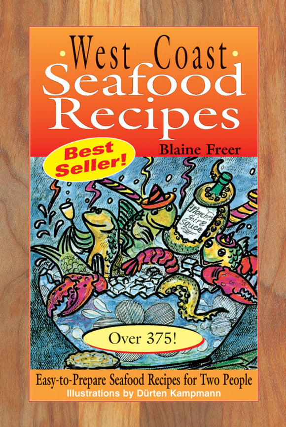 WEST COAST SEAFOOD RECIPES by Blaine Freer