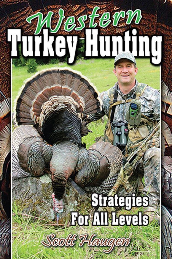 WESTERN TURKEY HUNTING by Scott Haugen