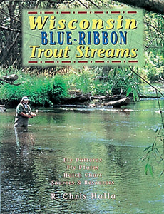 Gently used-WISCONSIN BLUE-RIBBON TROUT STREAMS- by R. Chris Halla