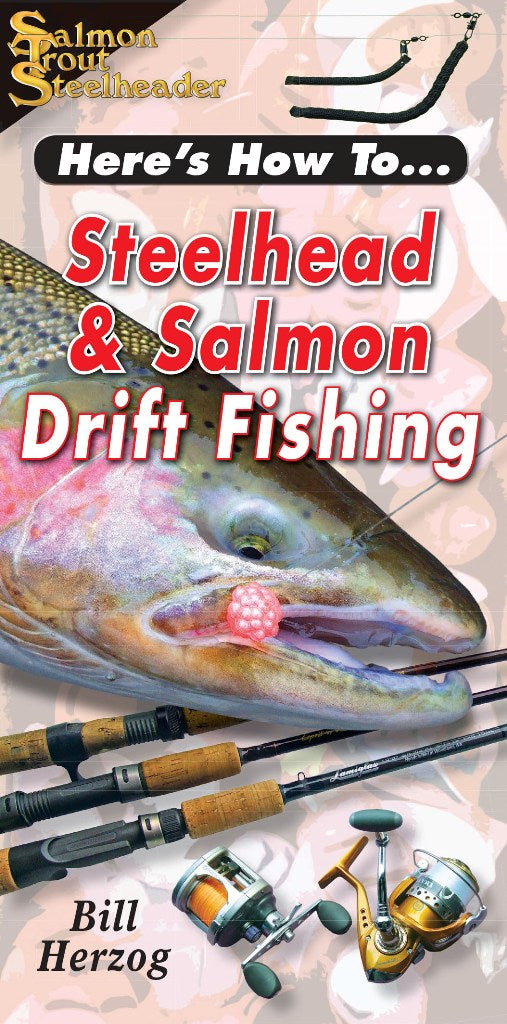 HERE'S HOW TO: STEELHEAD & SALMON DRIFT FISHING by Bill Herzog
