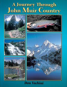 Gently used-A JOURNEY THROUGH JOHN MUIR COUNTRY by Don Vachini