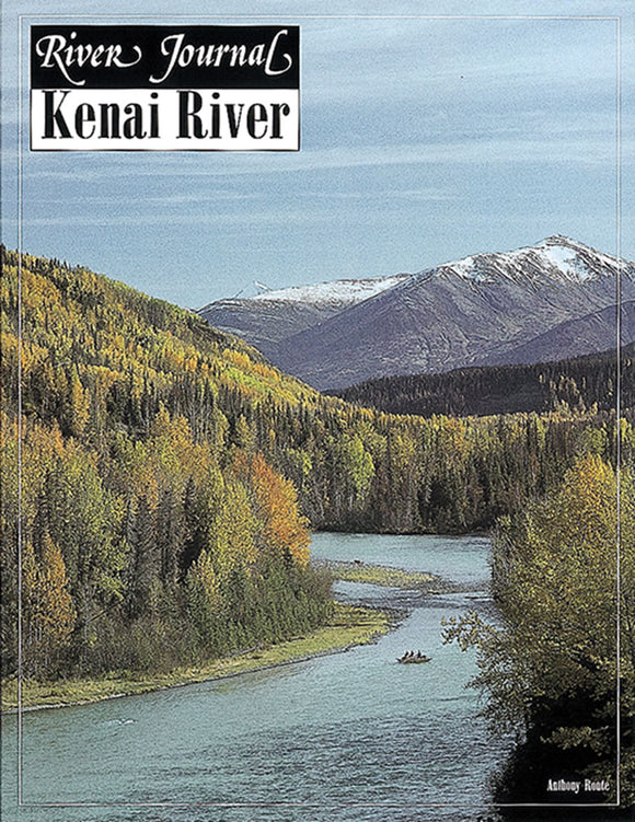 KENAI ALASKA (RIVER JOURNAL) by Anthony Route