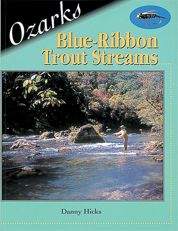 OZARK BLUE-RIBBON TROUT by Danny Hicks