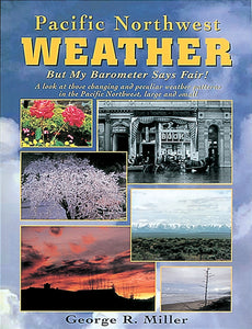 PACIFIC NORTHWEST WEATHER by George R. Miller