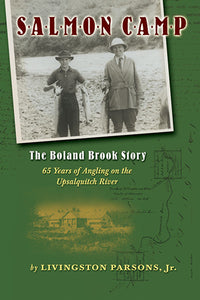 10% off-Gently used-OUT OF PRINT SB-SALMON CAMP, THE BOLAND BROOK STORY by Livingston Parsons Jr.