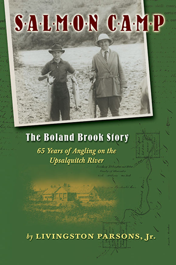 Gently used-OUT OF PRINT SB-SALMON CAMP, THE BOLAND BROOK STORY by Livingston Parsons Jr.