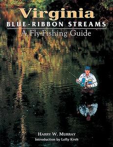 50% off-Gently used -Hard Bound-VIRGINIA BLUE-RIBBON STREAMS, A FLY-FISHING GUIDE by Harry W. Murray