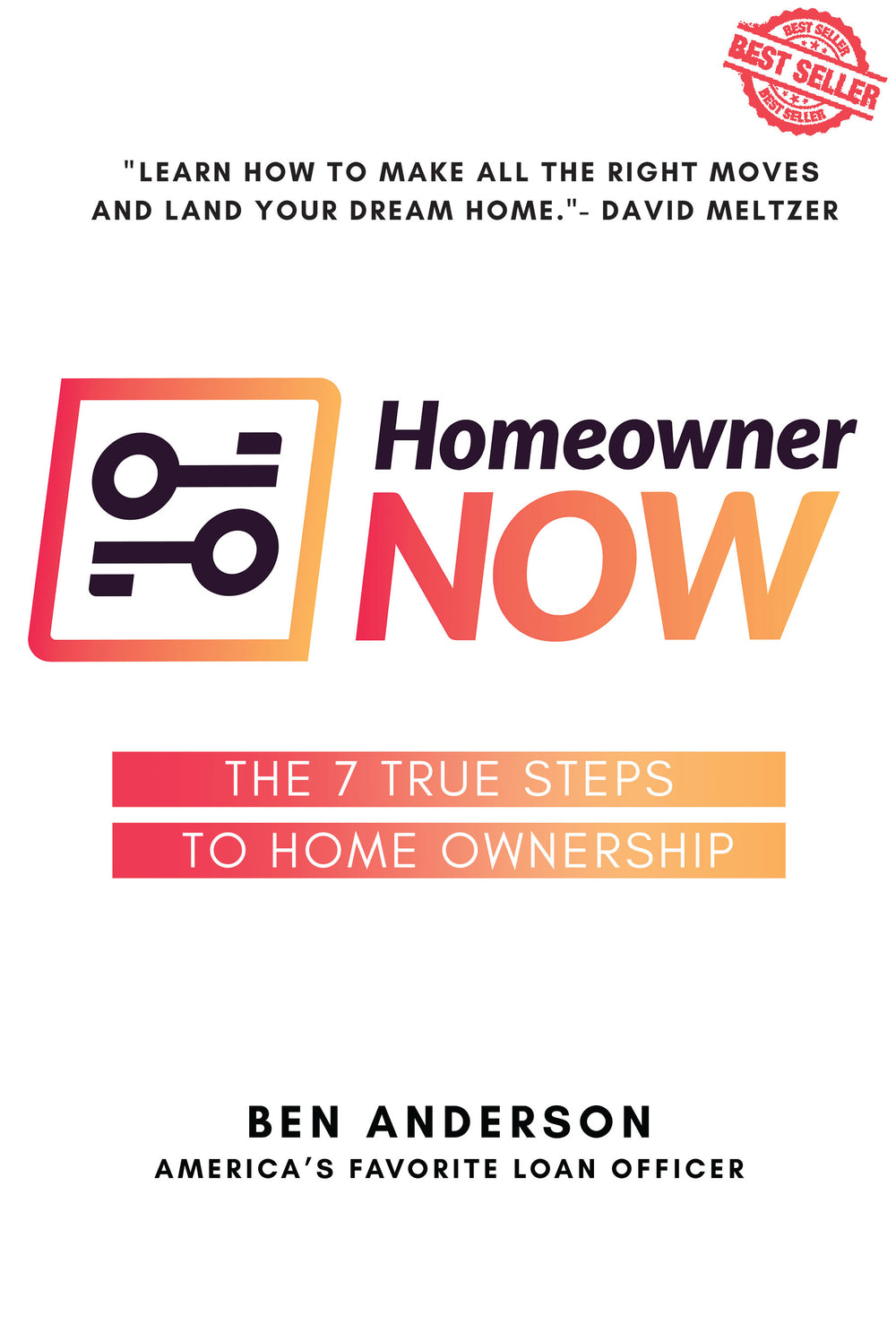 Homeowner Now: 7 True Steps To Homeownership