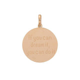 "Pendentif ""If you can dream it ..."" 3 Coloris- iXXXi"
