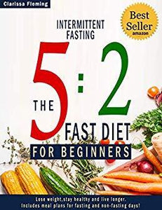 Intermittent Fasting: 5:2 Fast Diet For Beginners