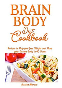 BRAIN BODY DIET COOKBOOK