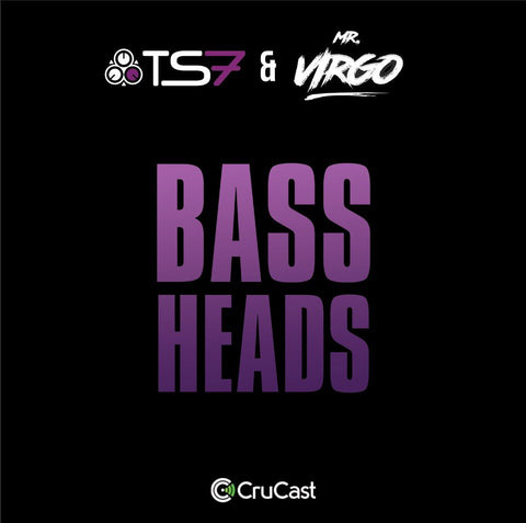 Mr Virgo X TS7 - Bass Heads