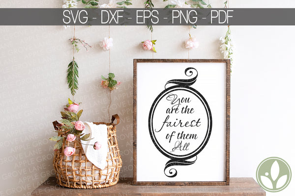 Fairest of Them All Svg - Snow White Svg - Fairest Svg - Princess Svg - Mirror Svg Eps Png Dxf