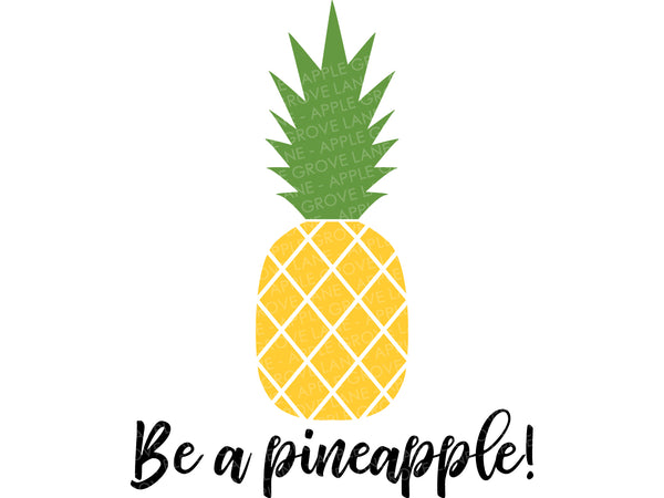 Be a Pineapple Svg - Pineapple Svg - Beach Svg - Tropical Svg - Hawaii Svg - Beach Svg Eps Png Dxf