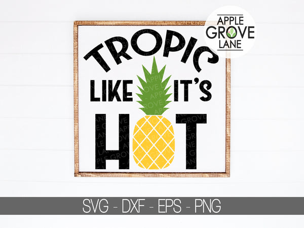 Tropic Svg - Pineapple Svg - Fruit Svg - Like It's Hot Svg - Tropical Svg - Hawaii Svg - Beach Svg Eps Png Dxf