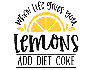 Diet Coke Svg - When Life Gives You Lemons Svg - Lemons Svg - Summer Svg - Funny Shirt Svg -  Lemonade Svg -