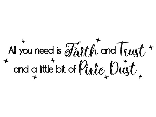 Faith Trust Pixie Dust SVG - Tinkerbell Svg - Peter Pan Svg - Pixie Dust Svg - Fairy Tale Svg - Girls Svg - Svg Eps Png Dxf