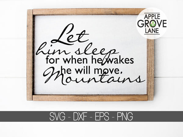 Let Him Sleep SVG - When He Wakes Svg - He Will Move Mountains Svg - Baby Boy Svg - Nursery Svg - Baby Shower Svg - Svg Eps Dxf Png