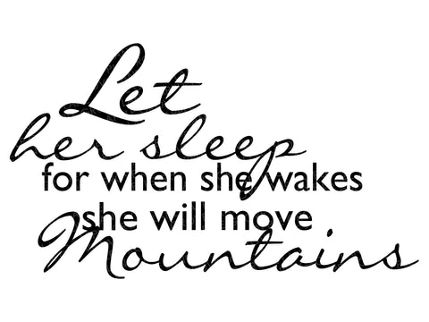 Let her sleep SVG - She Will Move Mountains Svg - Baby Girl Svg - Move Mountains SVG - When She Wakes Svg - Nursery Svg - Svg Eps Png Dxf