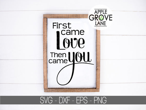 Nursery Svg - First Came Love Svg - Baby Svg - New Baby Svg - Nursery Sign Svg - Baby Room Svg - Nursery Clip Art - Svg Eps Dxf Png