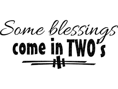 Twins Svg Cut File - Some blessings come in two's - Twin Babies Svg, Baby Twins Svg, Twins Svg, Twins Shirt Svg - Svg Eps Png Dxf