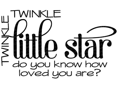 Twinkle Twinkle Little Star SVG - Twinkle Twinkle Svg - Little Star Svg -  Do You Know Svg - Loved SVG - Loved You Are Svg - Svg Eps Png Dxf