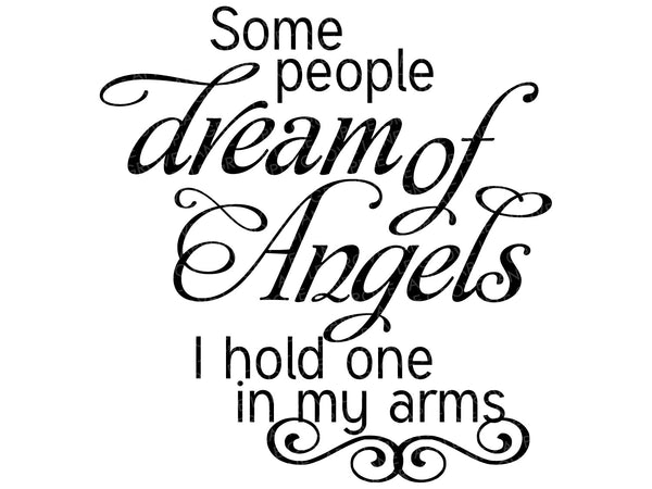 Some People Dream SVG - Dream of Angels Svg - Some People Svg - Baby Svg - Nursery Svg - Children Svg - Baby Angel Svg - Svg Eps Png Dxf