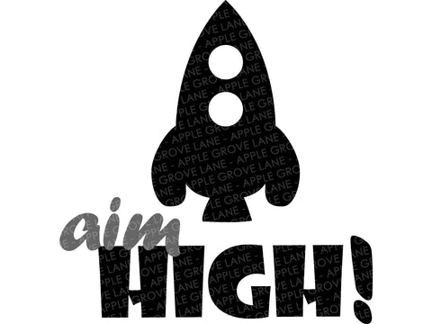 Aim High SVG - Rocket Ship Svg - Outerspace Svg - Rocket Svg - Space Svg - Boy Svg - Baby Boy Svg - Nursery Svg - Svg Eps Png Dxf