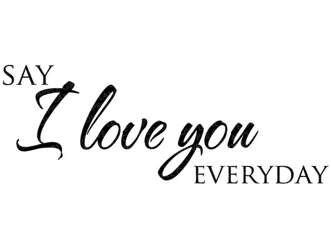 I Love You SVG - Love You Everyday SVG - Wedding Svg - Valentine's Day Svg - Marriage Svg - Couple Svg - Wedding Shirt Svg - Svg Eps Dxf Png