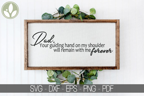 Dad Guiding Hand SVG - Hand On Shoulder SVG - Dad Svg - Memorial Svg - Father's Day Svg - Death Svg - Loss Svg - Svg Eps Png Dxf
