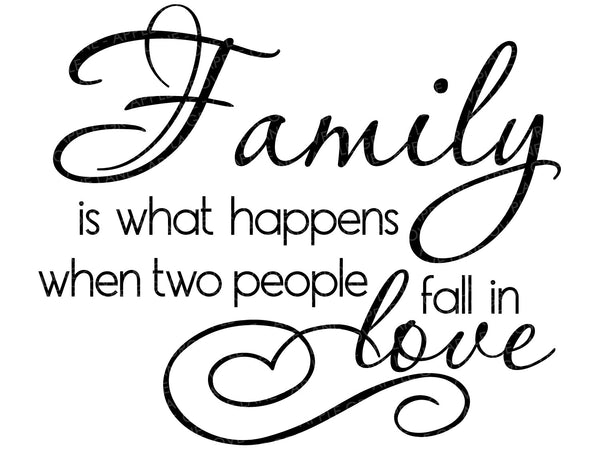 Family is What Happens SVG - Fall in Love SVG - Love Svg - Wedding Svg - Family Svg - Marriage Svg - Svg Eps Dxf Png