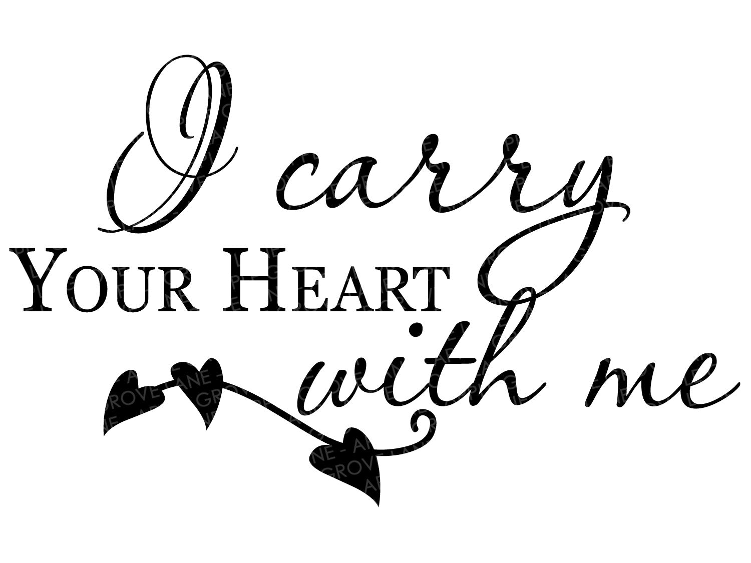 I Carry Your Heart SVG - Love Svg - Wedding Svg - Valentine Svg - Loss Svg - Love Quote Svg - Death Svg - Memorial Svg - Svg Eps Png Dxf