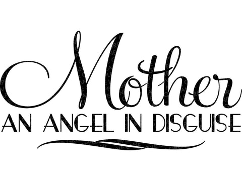 Angel Mother Svg - Mothers Day Svg - Angel in Disguise SVG - Mother Svg - Mom Svg - Grandmother Svg - Grandma Svg - Svg Eps Png Dxf
