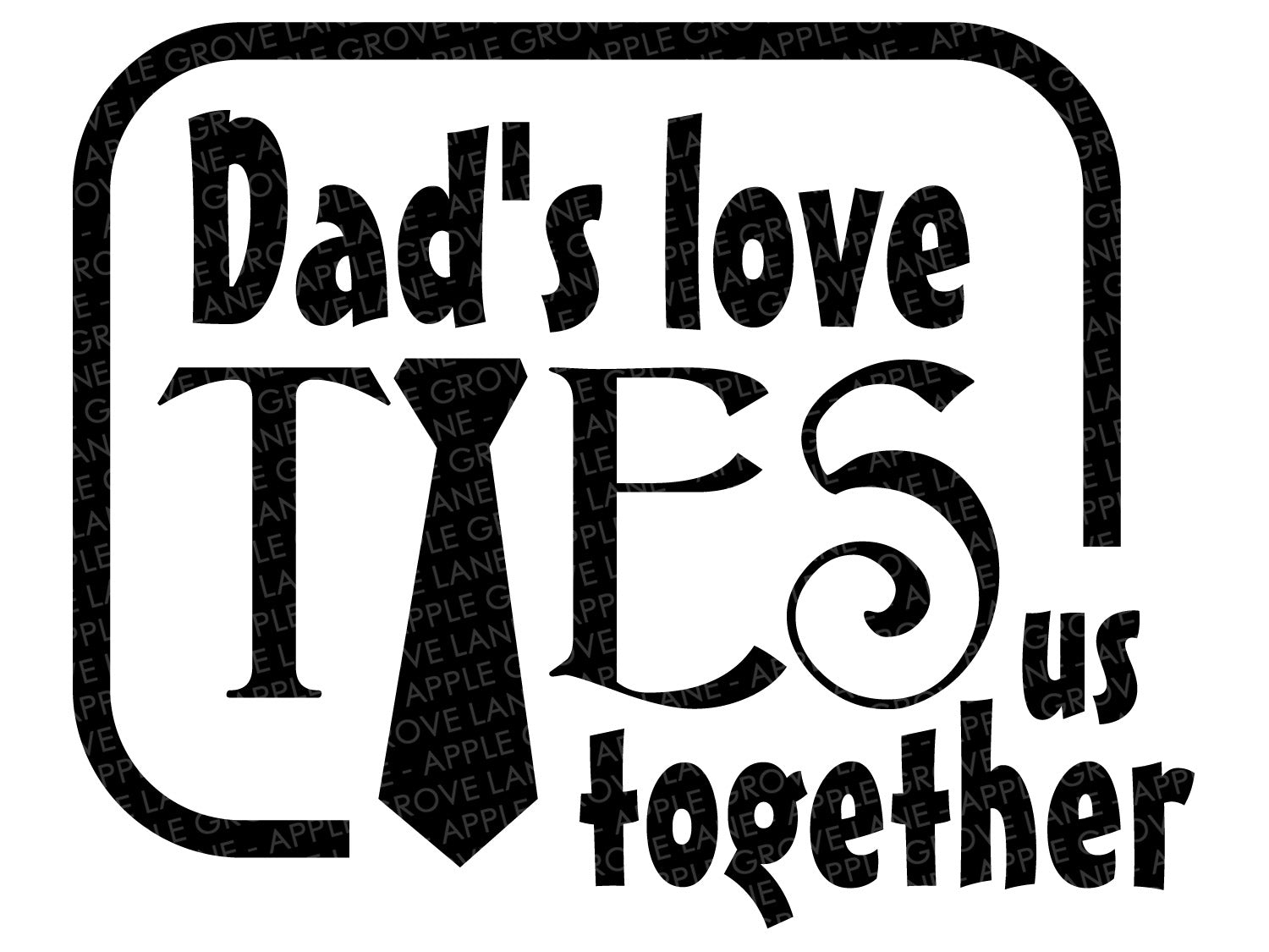 Father's Day SVG - Neck Tie Svg - Dad Svg - Ties Us Together SVG - Gift for Dad - Father's Day Gift - Svg Eps Png Dxf