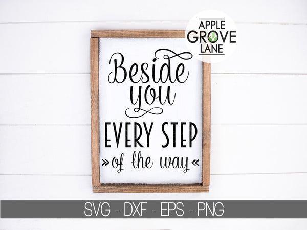 Beside You Every Step of the Way SVG - Love Svg - Wedding Svg - Family Svg - Marriage Svg - Children Svg - Svg Eps Dxf Png