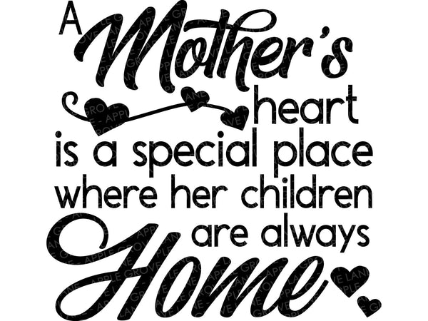 A Mother's Heart Is a Special Place SVG - Mother's Love Svg - Home Svg - Mother's Heart Svg - Mother's Day Svg - Mom SVG - Svg Eps Dxf Png
