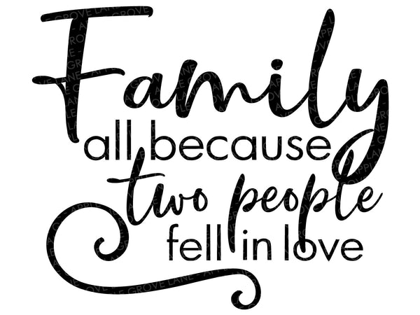 Because Two People SVG - Fell in Love SVG - Love Svg - Wedding Svg - Family Svg - Marriage Svg - Children Svg - Svg Eps Dxf Png