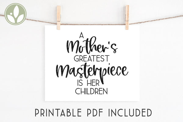 Mothers Greatest Masterpiece SVG, Mothers Day Svg, Children Svg, Mom Svg, Mothers Day Card, Mother's Day Printable, Mother Svg
