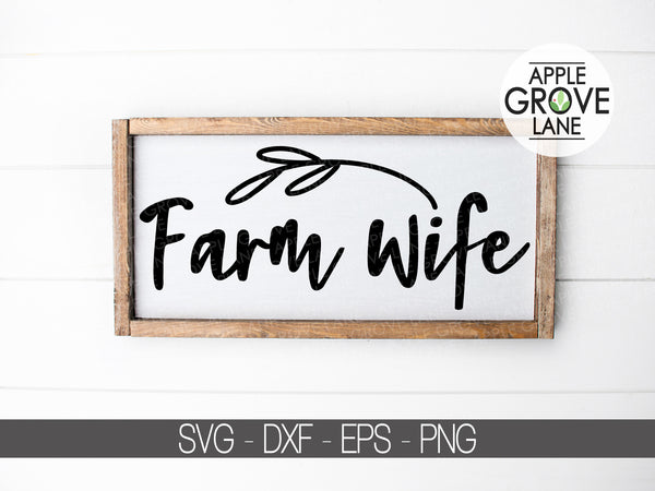 Farm Wife SVG - Farm Svg  - Country Girl SVG - Farmhouse Svg - Farm Life Svg - Country SVG - Farm Wife Clip Art -  Eps Svg Dxf Png