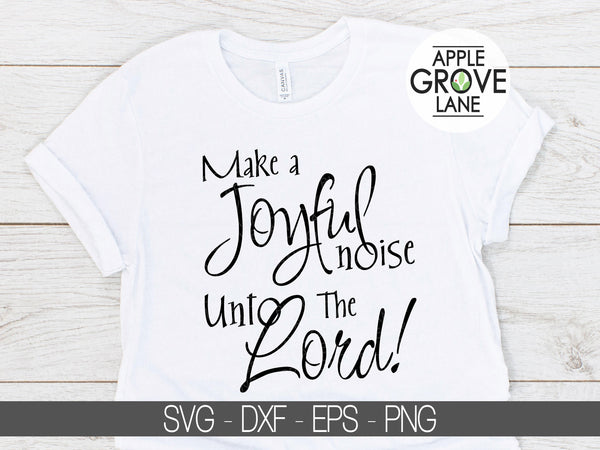 Make a Joyful Noise SVG - Music Svg - Joyful Noise Unto the Lord Svg - Religious Songs Svg - Christian Music Svg - Svg Eps Dxf Png