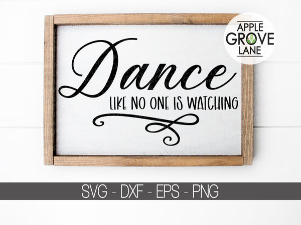 Dance like no one is watching - Dance Svg - Dancer Svg - Dancing Svg - Dance Shirt Svg - Dance Clip Art - Dance Cut File - Svg Png Eps Dxf