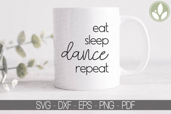 Dance SVG, Eat Sleep Dance Repeat Svg, Dancer Svg, Dancing Svg, Dance Life SVG, Dance Team Svg, Drill Svg, Ballet Svg, Svg Eps Dxf Png
