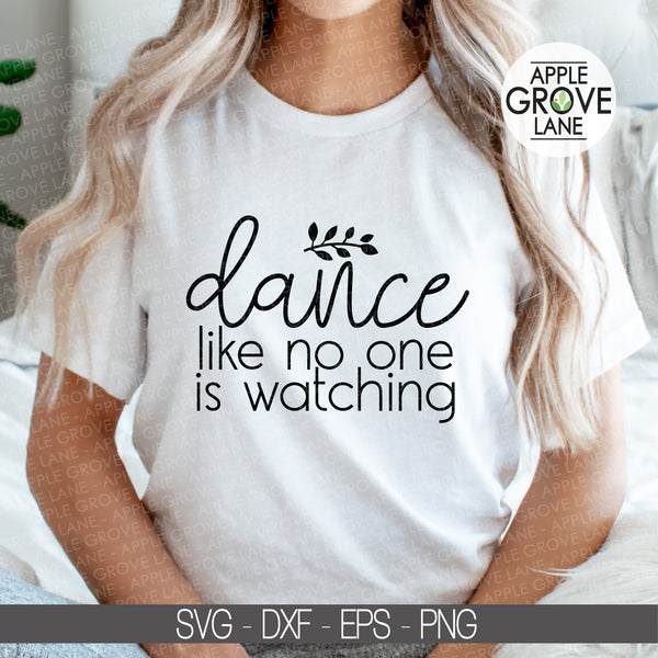 Dance SVG, Dance Like No One is Watching Svg, Dancer Svg, Dancing Svg, Dance Life SVG, Dance Team Svg, Drill Svg, Ballet Svg Eps Dxf Png