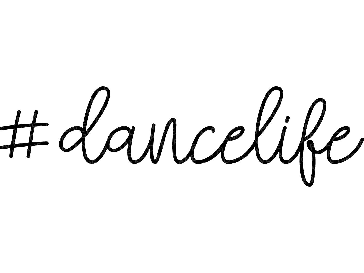 Dance SVG, #Dancelife Svg, Hashtag Dance Svg, Dancer Svg, Dancing Svg, Dance Life SVG, Dance Team Svg, Drill Svg, Ballet Svg Eps Dxf Png